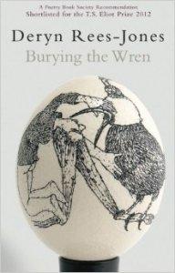 Deryn Rees-Jones: Burying the Wren