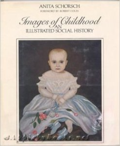 Images of Childhood: An Illustrated Social History: Anita Schorsch